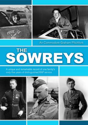 The Sowreys A Unique and Remarkable Record of One Family's Sixty-five Years of Distinguished Service by Air Commodore Graham Pitchfork