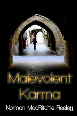 Malevolent Karma by Norman MacRitchie Reeley