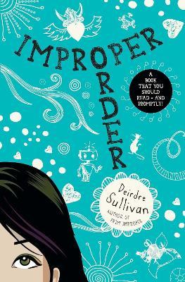 Improper Order by Deirdre Sullivan