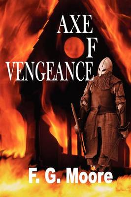 Axe Of Vengeance by F.G. Moore
