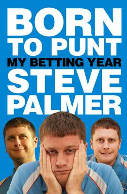 Born To Punt My Betting Year by Steve Palmer