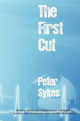 The First Cut by Peter Sykes