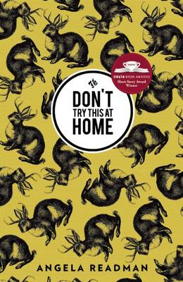 Don't Try This at Home by Angela Readman