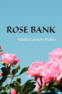 Rose Bank by Media Lawson-Butler