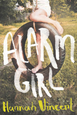 Alarm Girl by Hannah Vincent