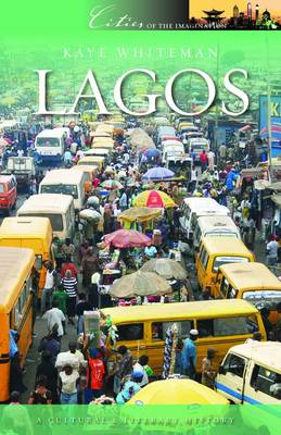 Lagos A Cultural and Historical Companion by Kaye Whiteman