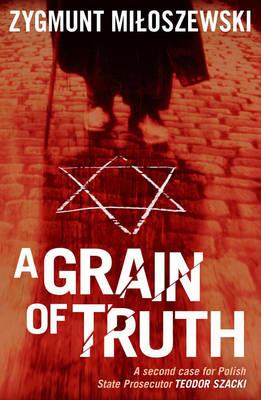 A Grain of Truth by Zygmunt Miloszewski