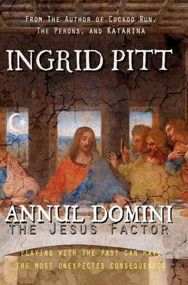 Annul Domini The Jesus Factor by Ingrid Pitt