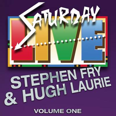 Saturday Live Featuring Stephen Fry and Hugh Laurie by Stephen Fry, Hugh Laurie