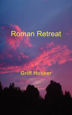 Roman Retreat - Book 4 in the Sword of Cartimandua Series by Griff Hosker