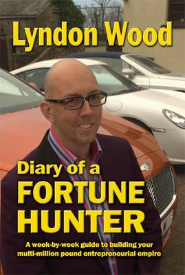 Diary of a Fortune Hunter by Lyndon Wood
