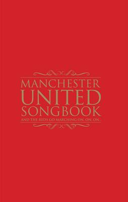The Manchester United Songbook by Sport Media