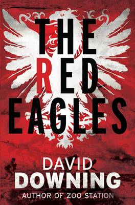 The Red Eagles by David Downing