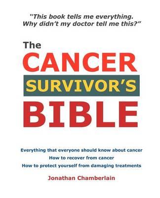 The Cancer Survivor's Bible by Jonathan Chamberlain