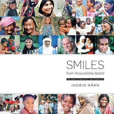Smiles From Around The World The World is Beautiful and Connected by Ingrid Marn