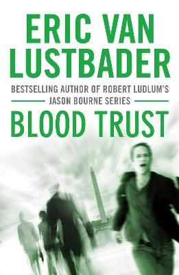 Blood Trust by Eric Lustbader