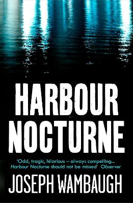 Harbour Nocturne by Joseph Wambaugh