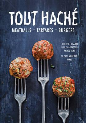 Tout Hache Meatballs - Tartare - Burgers by Moderne Cafe