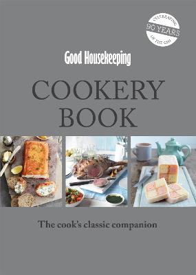 Good Housekeeping Cookery Book : The Cook's Classic Companion by Good Housekeeping Institute