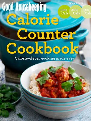 Good Housekeeping Calorie Counter Cookbook Calorie-Clever Cooking Made Easy by Good Housekeeping Institute