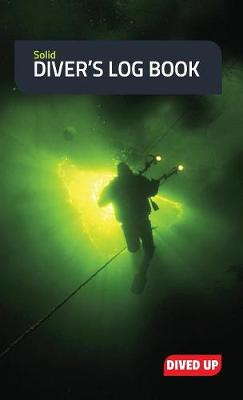 Solid Diver's Log Book Water-Resistant Hardcover 70-Dive Log Book by Dived Up Publications