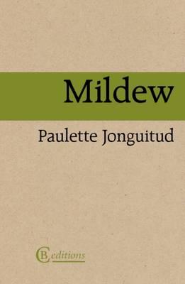 Mildew by Paulette Jonguitud