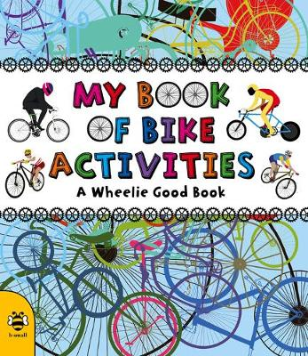 My Book of Bike Activities A Wheelie Good Book by