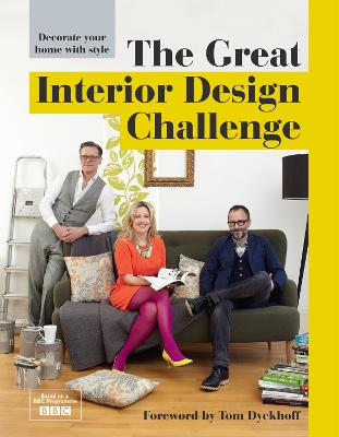 The Great Interior Design Challenge Your home in their hands by Katherine Sorrell