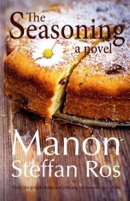 The Seasoning by Manon Steffan Ros