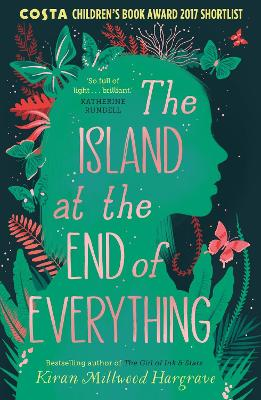 The Island at the End of Everything by Kiran Millwood-Hargrave