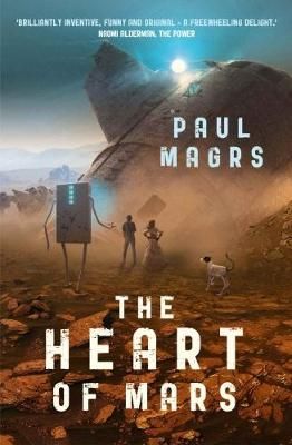 Cover for The Heart of Mars by Paul Magrs