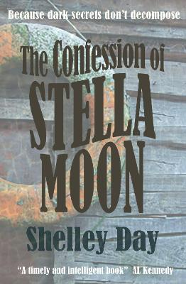 The Confession of Stella Moon by Shelley Day