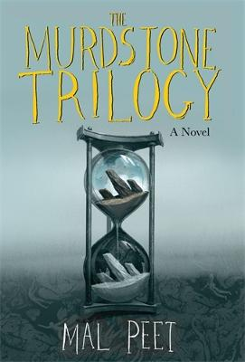 The Murdstone Trilogy by Mal Peet