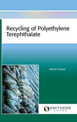 Recycling of Polyethylene Terephthalate by Martin J Forrest