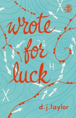 Wrote for Luck by D.J. Taylor