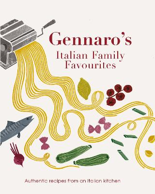 Gennaro: Let's Cook Italian Favourite Family Recipes by Gennaro Contaldo