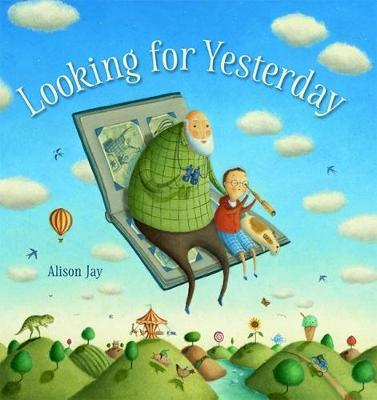 Cover for Looking for Yesterday by Alison Jay