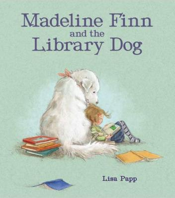 Cover for Madeline Finn and the Library Dog by Lisa Papp