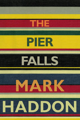 The Pier Falls by Mark Haddon