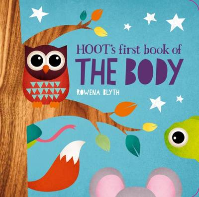 Hoot's First Book of the Body by Rowena Blyth