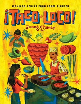 Taco Loco Mexican Street Food from Scratch by Jonas Cramby