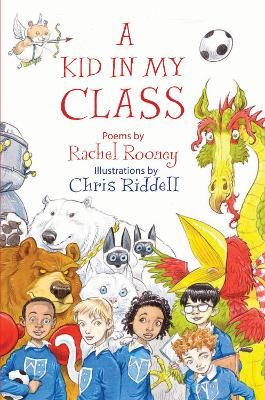 Cover for A Kid in My Class Poems by by Rachel Rooney
