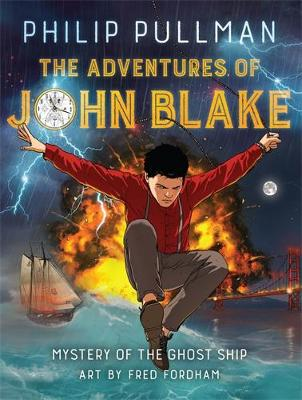 Cover for The Adventures of John Blake:  Mystery of the Ghost Ship by Philip Pullman