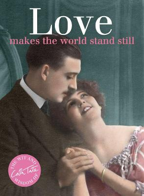 Love Makes the World Stand Still by Cath Tate