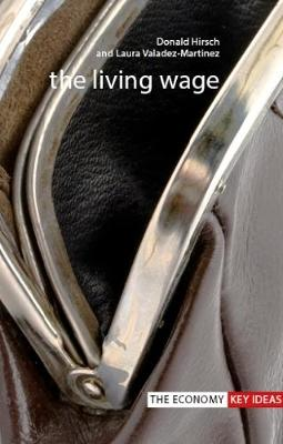 The Living Wage by Donald Hirsch, Laura Valadez-Martinez