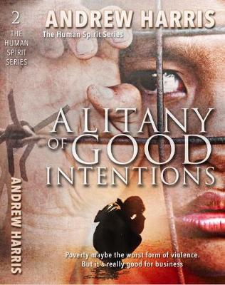 A Litany of Good Intentions by Andrew Harris