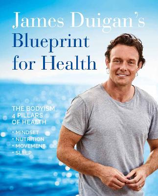 James Duigan's Blueprint for Health by James Duigan