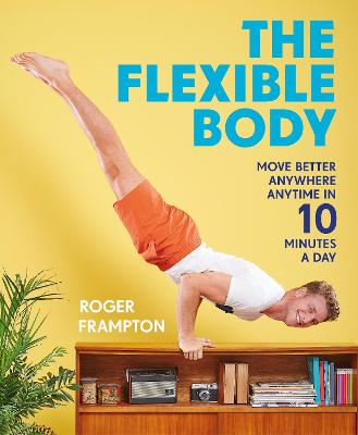 The Flexible Body by Roger Frampton