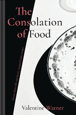 Book Cover for The Consolation of Food by Valentine Warner