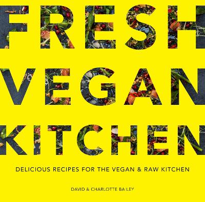 Fresh Vegan Kitchen Delicious Recipes for the Vegan and Raw Kitchen